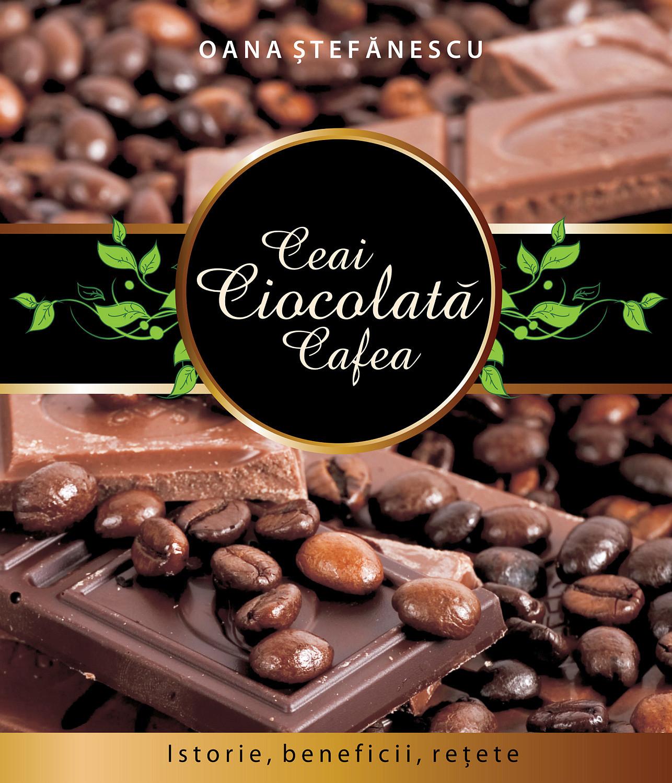 carte ceai ciocolata cafea oana stefanescu