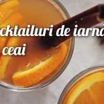 Cocktailuri de iarnă cu ceai