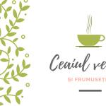Ceaiul verde și frumusețea
