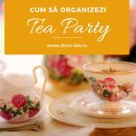 Tea Party. Cum să organizezi o petrecere cu ceai